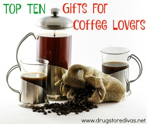 Have a coffee drinker on your shopping list? Check out these Top 10 Gifts For Coffee Lovers on www.drugstoredivas.net.