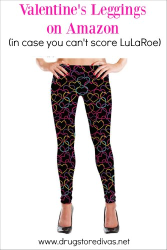 Want Valentine's leggings but haven't been able to score a pair of LuLaRoe? Check out these options of leggings on Amazon on www.drugstoredivas.net.