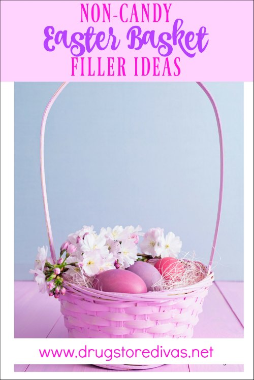 Don't want to fill an Easter basket with just candy? Here are some non-candy Easter Basket filler ideas from www.drugstoredivas.net.