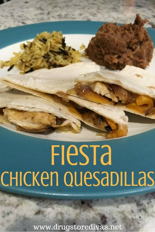 Looking for a great dinner recipe? Check out these Fiesta Chicken Quesadillas from www.drugstoredivas.net.