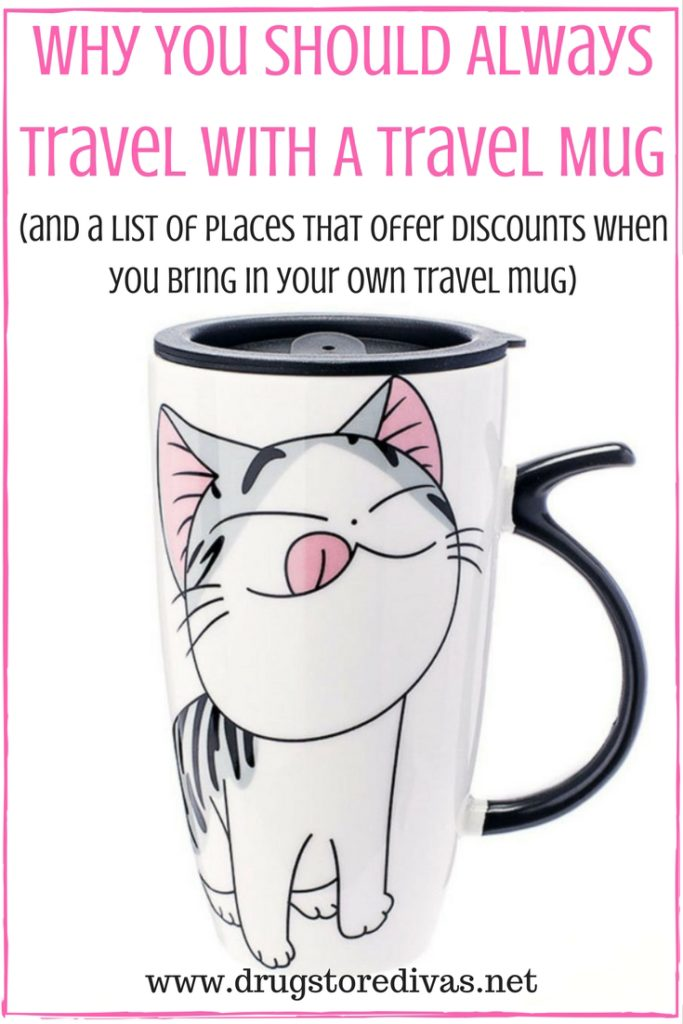 Did you know that you can get discounts when you bring your own travel mug into coffee shops? Find out where and why you should always travel with a travel mug on www.drugstoredivas.net.
