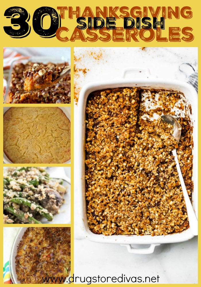 Get ready for your get togethers with this 30 Thanksgiving Side Dish Casseroles list from www.drugstoredivas.net. They work for every day too.