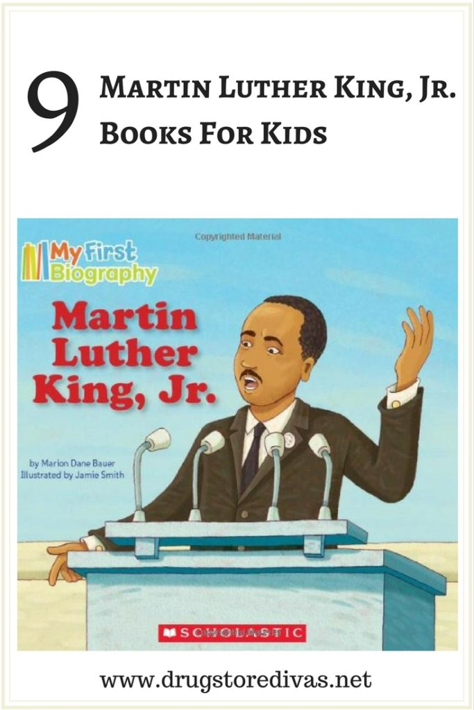 Martin Luther King, Jr. Day is right around the corner. Educate your kids with these 9 Martin Luther King, Jr. Books For Kids from www.drugstoredivas.net.